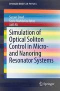 Simulation of Optical Soliton Control in Micro- and Nanoring Resonator Systems
