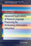 Advanced Applications of Natural Language Processing for Performing Information Extraction