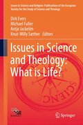 Issues in Science and Theology: What is Life?