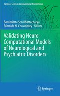 Validating Neuro-Computational Models of Neurological and Psychiatric Disorders