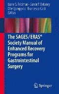 The SAGES / ERAS (R) Society Manual of Enhanced Recovery Programs for Gastrointestinal Surgery
