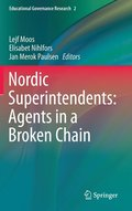 Nordic Superintendents: Agents in a Broken Chain