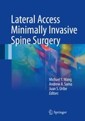 Lateral Access Minimally Invasive Spine Surgery
