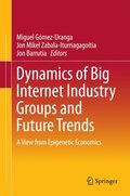 Dynamics of Big Internet Industry Groups and Future Trends