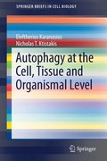 Autophagy at the Cell, Tissue and Organismal Level