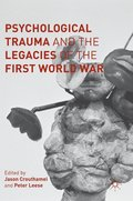 Psychological Trauma and the Legacies of the First World War