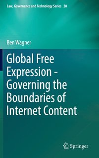 Global Free Expression - Governing the Boundaries of Internet Content