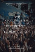 Late Neoliberalism and its Discontents in the Economic Crisis