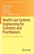 Health Care Systems Engineering for Scientists and Practitioners
