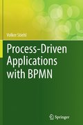 Process-Driven Applications with BPMN