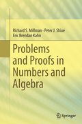 Problems and Proofs in Numbers and Algebra
