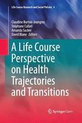 A Life Course Perspective on Health Trajectories and Transitions