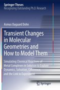 Transient Changes in Molecular Geometries and How to Model Them