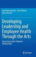 Developing Leadership and Employee Health Through the Arts