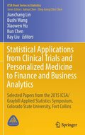 Statistical Applications from Clinical Trials and Personalized Medicine to Finance and Business Analytics