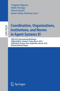 Coordination, Organizations, Institutions, and Norms in Agent Systems XI
