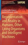 Representation and Reality in Humans, Other Living Organisms and Intelligent Machines