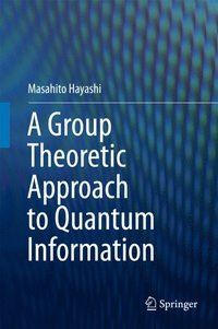 Group Theoretic Approach to Quantum Information