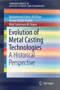 Evolution of Metal Casting Technologies