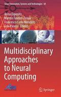 Multidisciplinary Approaches to Neural Computing