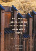 Militarised Responses to Transnational Organised Crime