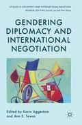 Gendering Diplomacy and International Negotiation