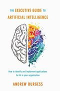 Executive Guide to Artificial Intelligence