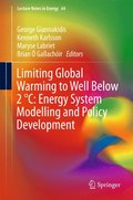 Limiting Global Warming to Well Below 2 (deg)C: Energy System Modelling and Policy Development