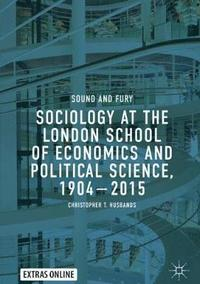 Sociology at the London School of Economics and Political Science, 1904-2015