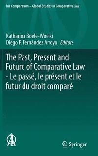 The Past, Present and Future of Comparative Law - Le Passe, Le Present Et Le Futur Du Droit Compare