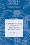 Institutionalising Patents in Nineteenth-Century Spain