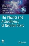The Physics and Astrophysics of Neutron Stars