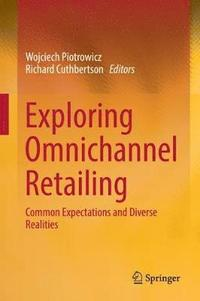 Exploring Omnichannel Retailing