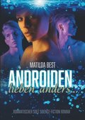Androiden lieben anders...: Romantischer Soft Science-Fiction Roman