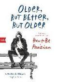 Older, but Better, but Older: Von den Autorinnen von How to Be Parisian Wherever You Are