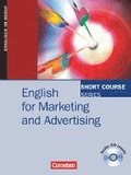 Short Course Series. English for Marketing and Advertising. Kursbuch mit CD
