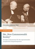 Die 'new Commonwealth Society': Ein Ideen-Laboratorium Fur Den Supranationalen Europaischen Integrationsprozess