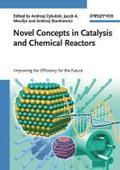 Novel Concepts in Catalysis and Chemical Reactors