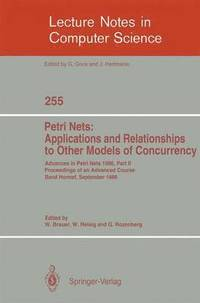 Advances in Petri Nets 1986. Proceedings of an Advanced Course, Bad Honnef, 8.-19. September 1986