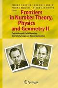 Frontiers in Number Theory, Physics, and Geometry II
