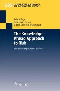 The Knowledge Ahead Approach to Risk