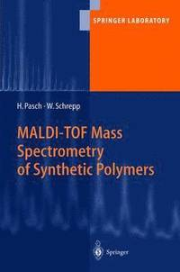 MALDI-TOF Mass Spectrometry of Synthetic Polymers
