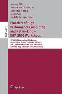 Frontiers of High Performance Computing and Networking - ISPA 2006 Workshops