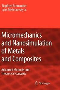 Micromechanics and Nanosimulation of Metals and Composites