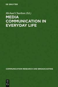 Media communication in everyday life