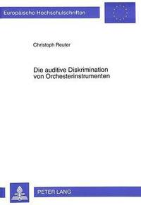Die Auditive Diskrimination Von Orchesterinstrumenten