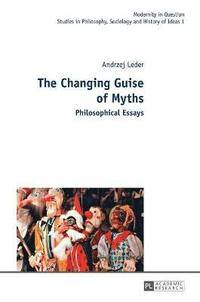 The Changing Guise of Myths
