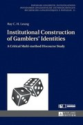 Institutional Construction of Gamblers' Identities
