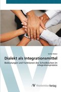 Dialekt als Integrationsmittel