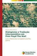 Dialogismo E Traducao Intersemiotica Em Pink Floyd the Wall